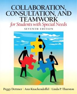 Collaboration, Consultation, and Teamwork for Students with Special Needs (7th Edition) 9780132659673