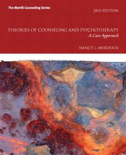Theories of Counseling and Psychotherapy: A Case Approach (3rd Edition) 9780132659789