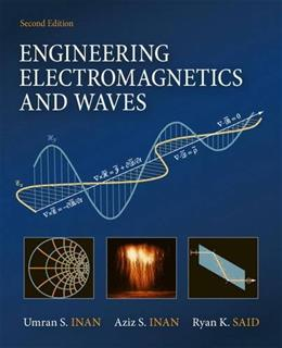 Electromagnetic Engineering and Waves, by Inan, 2nd Edition 9780132662741