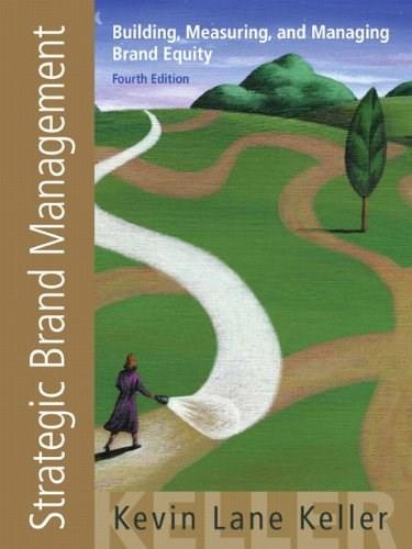 Strategic Brand Management: Building, Measuring, and Managing Brand Equity, 4th Edition 9780132664257