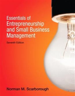Essentials of Entrepreneurship and Small Business Management (7th Edition) 9780132666794