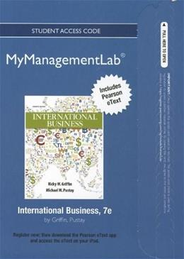 MyIBLab with Pearson eText for International Business, by Griffin, 7th Edition, Access Code Only 7 PKG 9780132669290