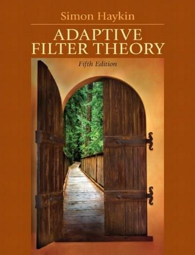 Adaptive Filter Theory, by Haykin, 5th Edition 9780132671453