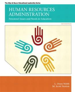 Human Resources Administration: Personnel Issues and Needs in Education (6th Edition) (Allen & Bacon Educational Leadership) 9780132678094