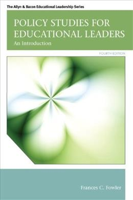 Policy Studies for Educational Leaders: An Introduction (4th Edition) (Allyn & Bacon Educational Leadership) 9780132678117