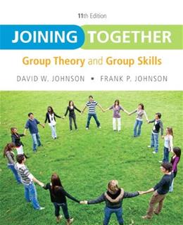 Joining Together: Group Theory and Group Skills (11th Edition) 9780132678131