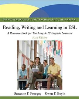 Reading, Writing, and Learning in ESL: A Resource Book for Teaching K-12 English Learners (6th Edition) (Pearson Resources for Teaching English Learners) 9780132685153