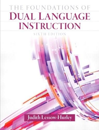 The Foundations of Dual Language Instruction (6th Edition) 9780132685160