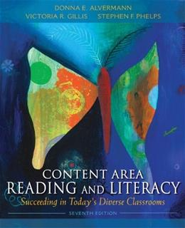 Content Area Reading and Literacy: Succeeding in Todays Diverse Classrooms (7th Edition) 9780132685191