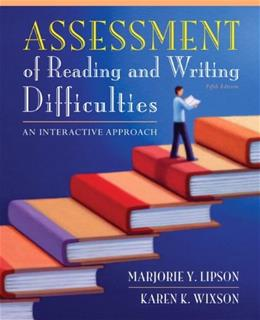 Assessment of Reading and Writing Difficulties: An Interactive Approach (5th Edition) 9780132685788