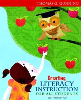 Creating Literacy Instruction for All Students (8th Edition) 9780132685795