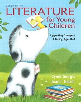 Literature for Young Children: Supporting Emergent Literacy, Ages 0-8, by Giorgis, 7th Edition 9780132685801