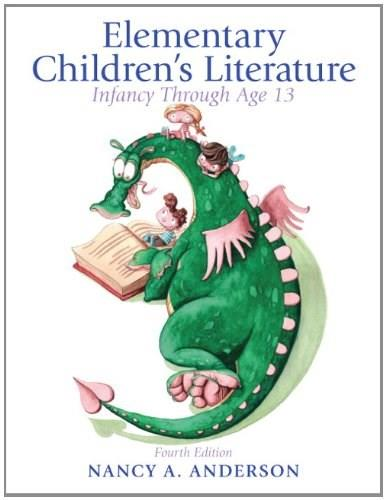 Elementary Childrens Literature: Infancy through Age 13 (4th ed) 9780132685832