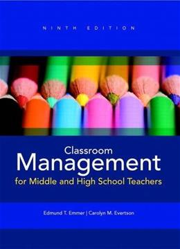 Classroom Management for Middle and High School Teachers (9th Edition) 9780132689687