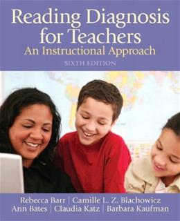 Reading Diagnosis for Teachers: An Instructional Approach, by Barr, 6th Edition 9780132690119