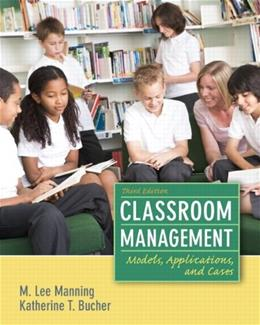Classroom Management: Models, Applications and Cases (3rd Edition) 9780132693233