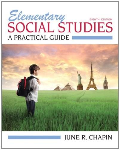 Elementary Social Studies: A Practical Guide (8th Edition) 9780132697156