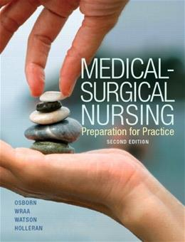Medical Surgical Nursing, by Osborn, 2nd Edition 9780132706698
