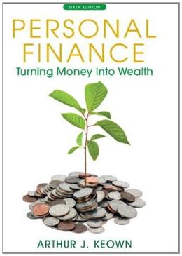 Personal Finance: Turning Money into Wealth (6th Edition) (The Prentice Hall Series in Finance) 9780132719162