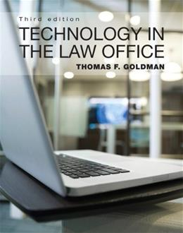 Technology in the Law Office, by Goldman, 3rd Edition 9780132722995
