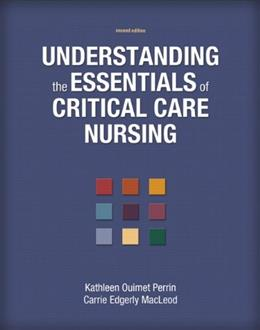 Understanding the Essentials of Critical Care Nursing (2nd Edition) 9780132724159