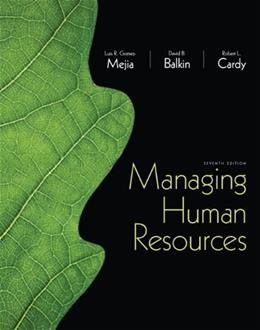 Managing Human Resources, by Gomez-Mejia, 7th Edition 9780132729826