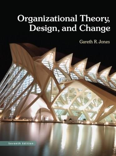 Organizational Theory, Design, and Change (7th Edition) 9780132729949