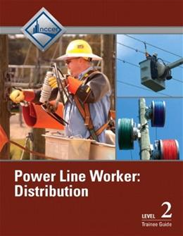 Power Line Worker: Distribution, by NCCER, Level 2, Trainee Guide 9780132730341