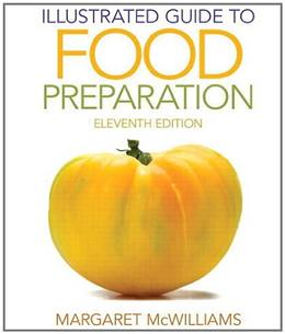 Illustrated Guide to Food Preparation, by McWilliams, 11th Edition 9780132738750