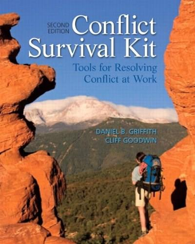 Conflict Survival Kit: Tools for Resolving Conflict at Work, by Griffith, 2nd Edition 9780132741057