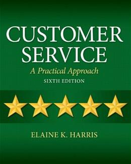 Customer Service: A Practical Approach (6th Edition) 9780132742399