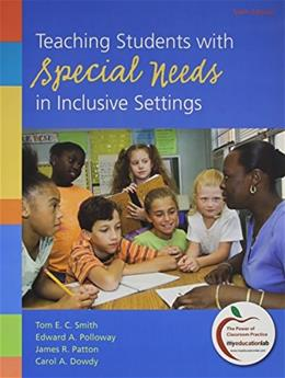 Teaching Students with Special Needs in Inclusive Settings with What Every Teacher Should Know About: Adaptations and Accommodations for Students with Mild to Moderate Disabilities (6th Edition) 6 PKG 9780132742573