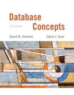 Database Concepts, by Kroenke, 6th Edition 9780132742924