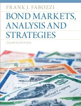 Bond Markets, Analysis and Strategies (8th Edition) 9780132743549