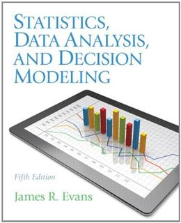 Statistics, Data Analysis, and Decision Modeling (5th Edition) 9780132744287