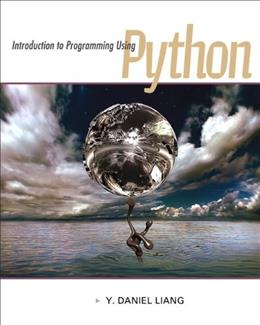 Introduction to Programming Using Python, by Liang PKG 9780132747189
