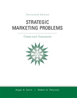 Strategic Marketing Problems [13th Edition] by Kerin, Roger, Peterson, Robert [Prentice Hall,2012] [Hardcover] 13TH EDITION 9780132747257