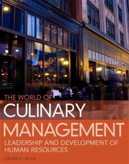 World of Culinary Management: Leadership and Development of Human Resources, by Chesser, 5th Edition 9780132747745
