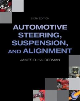 Automotive Steering, Suspension, Alignment, by Halderman, 6th Edition 9780132747769