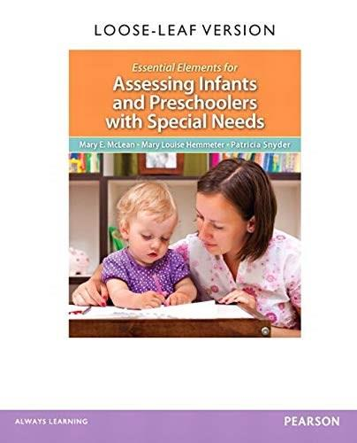 Essential Elements for Assessing Infants and Preschoolers with Special Needs, by McLean, Loose-Leaf Edition 9780132757072