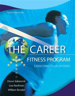 Career Fitness Program: Exercising Your Options, by Sukiennik, 10th Edition 9780132762335