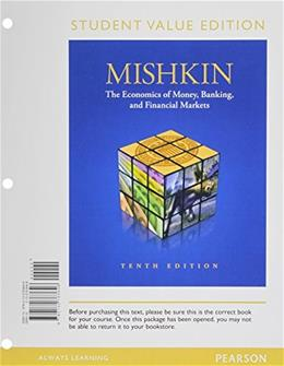 Economics of Money, Banking and Financial Markets, by Mishkin, 10th Student Value Edition 9780132763646