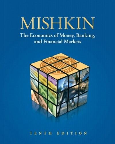 Economics of Money, Banking, and Financial Markets, 10th Edition 9780132770248