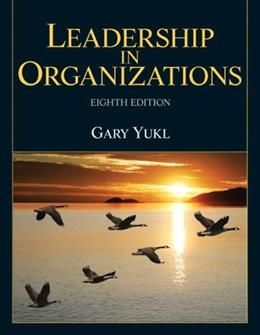 Leadership in Organizations (8th Edition) 9780132771863