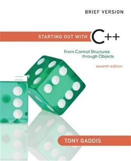 Starting Out with C++: From Control Structures through Objects, Brief Edition (7th Edition) 7 PKG 9780132772891