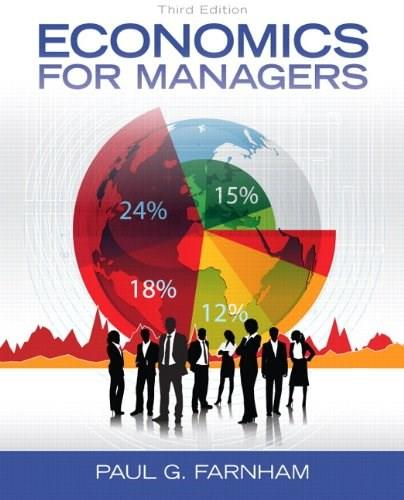 Economics for Managers (3rd Edition) 9780132773706