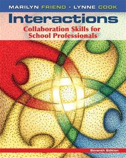 Interactions: Collaboration Skills for School Professionals (7th Edition) 9780132774925