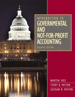 Introduction to Governmental and Not-for-Profit Accounting (7th Edition) 9780132776011