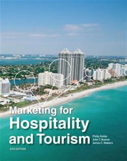 Marketing for Hospitality and Tourism, by Kotler, 6th Edition 9780132784023