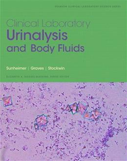 Clinical Laboratory Urinalysis and Body Fluids (Pearson Clinical Laboratory Science) 1 9780132784047